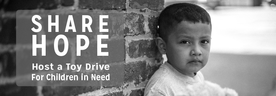 Share Hope. Host a Toy Drive for Children in Need.